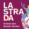 LA STRADA erobert den Bremer Norden